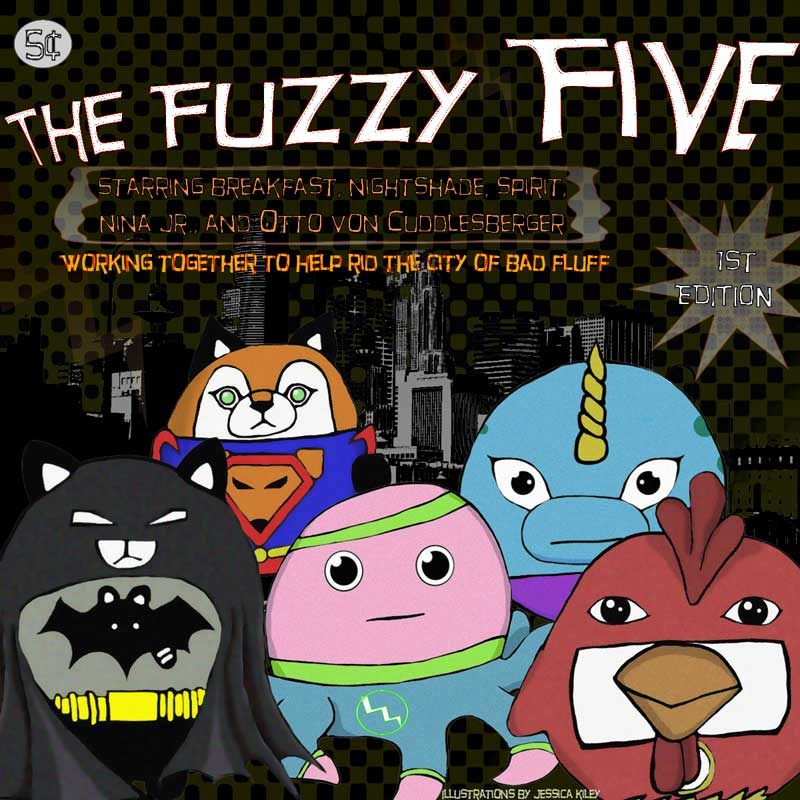 The Fuzzy Five: Working Together to Help Rid the City of Bad Fluff